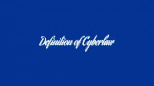 Definition of Cyberlaw