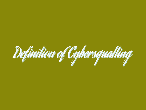 Definition of Cybersquatting