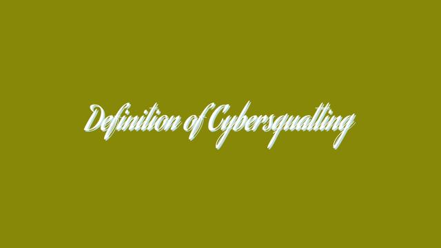 Definition of Cybersquatting